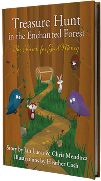 Treasure Hunt in the Enchanted Forest (The Search for Good Money)